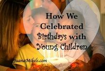 Holidays & Birthday Family Celebrations!   / Keeping Christ the center of our family's Holidays, Birthdays, & Special Days!