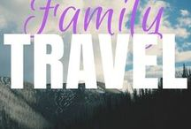 Family Travel / Family Travel destinations, travel tips, photos, packing, kids and ideas for activities to do on location.