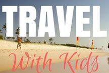 Travel with Kids / Everything you need to help you Travel with Kids on a plane, in a car, international, luggage, hacks and packing tips.
