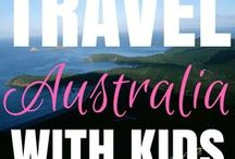 Australia Travel with Kids / Australia travel with Kids, best destinations, travel tips and things to see and do.