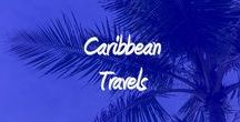 Caribbean Travels / Great Travel Locations to visit, hotels, hostels or dive shacks to stay in and wonderful activities to try!