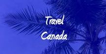 Canada / Travel locations to visit in Canada, hotels or hostels to stay and great activities to try!