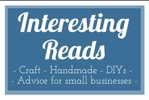 Interesting Reads / Monthly blog post round up of things I've been reading about craft, handmade, DIYs and small business advice. See the latest on the say it blog http://www.sayitsays.blogspot.co.uk/search/label/Interesting%20reads
