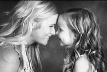 Mothers + Daughters / I am passionate about the mother daughter relationship.  Pictures to inspire.