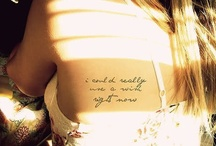 Beautiful Words / I love words.  I want some of them on my skin forever.