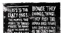 Here's to the Crazy One's / Think Different / The words from Apple's iconic Think Different / Here's to the Crazy One's television commercial as typographic posters.