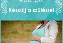 Szülés: készülj a szülésre! / Olyan hatásos eljárásokról, mint a mozgás, borogatás, melyek hasznosak és hatékonyak a természetes szülésnél. Valamint információk, amik segítenek eligazodni az adattengerben.
