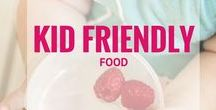 Kid friendly recipes & snacks / Child friendly food and snacks for the picky eater.