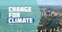 Change for Climate / Energy transition, climate change & environment, helping make Edmonton more sustainable & resilient.