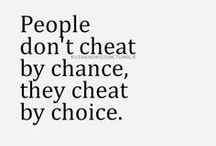 Cheaters; damage Lives..