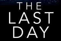 """Novel: The Last Day / The Last Day by Emily Organ. """"When George was eleven years old he dreamt the date of his death: September 12th 1985. Now he's fifty three and that day has arrived."""" Published in May 2014."""