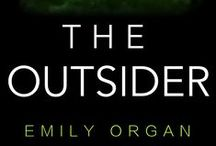 Novel: The Outsider / The Outsider by Emily Organ. Published March 2015. Images and concepts for the book.