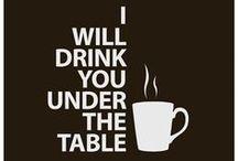 COFFEE COFFEE COFFEE / by Karen Bulger