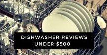 Dishwasher Reviews Under $500