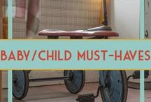 Baby & Child Must-Haves / Great baby items that I've stumbled upon along the way
