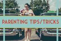 Parenting Tips & Tricks / Tips, tricks, and ideas for mastering this parenting thing.
