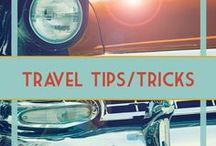 Travel tips and tricks / Travel tips, tricks, and hacks to make your next vacation easier.
