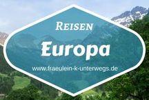 Reisen | Travel - Europa / Mein Board zu Reisen in Europa