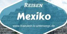 Reisen | Travel - Mexiko
