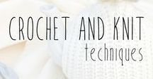 Crochet and Knit Techniques / Various crochet and knit stitches, patterns, charts, tips and techniques.