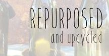 Repurposed and Upcycled / Giving new life to items with projects that you can do yourself.