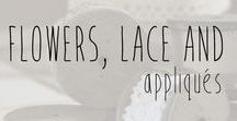 Flowers, Lace and Appliqués / Crochet and knit patterns and ideas for flowers, lace, appliqués and other embellishments.