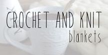 Crochet and Knit Blankets / Crochet and knit patterns and ideas for blankets, afghans, and throws.