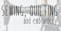Sewing, Quilting and Embroidery / Sewing, quilting and embroidery patterns, tutorials and tips and tricks.