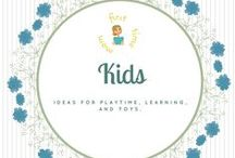 Kids / IDEAS FOR PLAYTIME, LEARNING, AND TOYS.