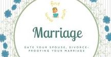 Marriage First / Date your spouse, divorce-proofing your marriage