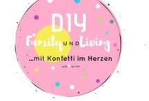 DIY - Family und Living / Kreative IDEEN für Kinder & Mamas & Papas