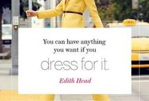 Quotes / Our favorite quotes about style, fashion, inspiration, and more.  / by Glamour