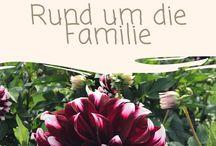 Rund um die Familie / Erfahrungen, Gedanken, Alltagsleben, Geburtsberichte