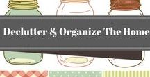 Organization Ideas For The Home / Decluttering and organization ideas for the home