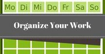 Organize Your Work / Office, work and desk organization for your peace of mind and productivity.