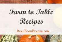 Farm to Table Recipes / How to make farm to table recipes. Recipes that fall the seasons. Nutritious seasonal eating. #farmtotablerecipes
