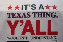 Exclusively Texas / Everything Texas....places, food, fun, traditions.... / by Lori Mullens-Kelly