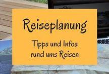 Reisetipps // Rund um´s Reisen und die Reiseplanung / Hier findest du alle Tipps zur Planung deiner Reise
