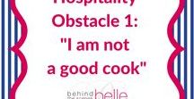 """Hospitality Obstacle 1: """"I am not a good cook"""" / Part of Behind the Scenes Belle's 5 part series on overcoming hospitality obstacles. Includes easy entrees, simple salads and desserts, dressing up store-bought items, hosting a potluck and ideas for mini-meals."""
