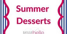 Summer Desserts / It's way too hot to crank up the oven for very long. Behind the Scenes Belle shares some simple summer dessert ideas.
