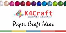 """Paper Craft Ideas - K4craft.com / K4craft follows a holistic approach to nurture talent and teach everything related to crafts including simple decorations, jewellery, knitting, embroidery, paper crafts, quelling, ceramics in addition to fundamental tutorials for beginners.  WE PUT THE """"ART"""" IN YOUR """"LIFE"""""""