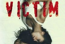 Victim / You always hurt the one you love.  Goodreads: http://bit.ly/1zc0TK5