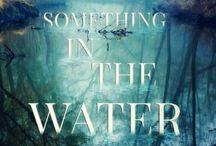 Something in the Water / Something in the Water Goodreads http://bit.ly/1Jic0GZ Website http://bit.ly/1JMyk6l Facebook http://on.fb.me/1NXUZOV