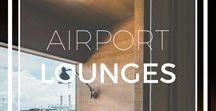 AIRPORT LOUNGES INTERIOR DESIGN