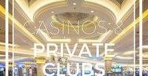 CASINOS AND PRIVATE CLUBS