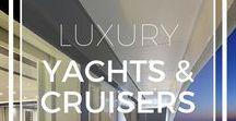 LUXURY YACHTS & CRUISERS