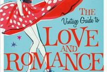The Vintage Guide to Love and Romance / A research and inspiration board for The Vintage Guide to Love and Romance - a novel by Kirsty Greenwood