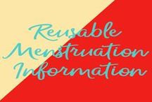 Reusable Menstruation Information / Information about reusable options for the menstruation cycle. Includes how-tos for menstrual cups.
