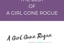 The Best of A Girl Gone Rogue / All the best blog posts and free resources from http://www.agirlgonerogue.com