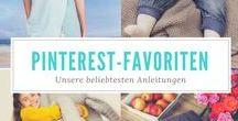 Heißgeliebt - unsere Pinterest-Favoriten / Hier findet Ihr auf einen Blick unsere am meisten gepinnten Anleitungen - Eure Pinterest-Lieblinge also!
